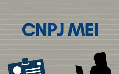 CNPJ MEI – Conheça os Benefícios de ter o seu!